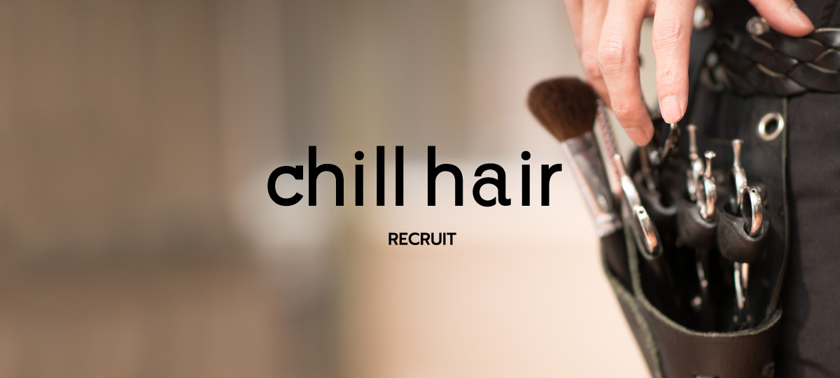 chill hair RECRUIT